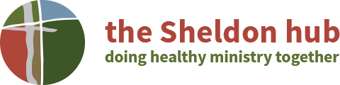 the Sheldon hub - doing healthy ministry together
